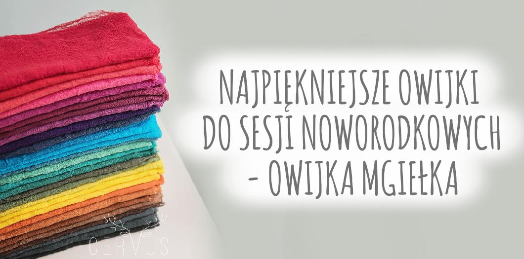 najpiękniejsze owijki do sesji noworodkowych - owijka mgiełka - cervus-shop,pl