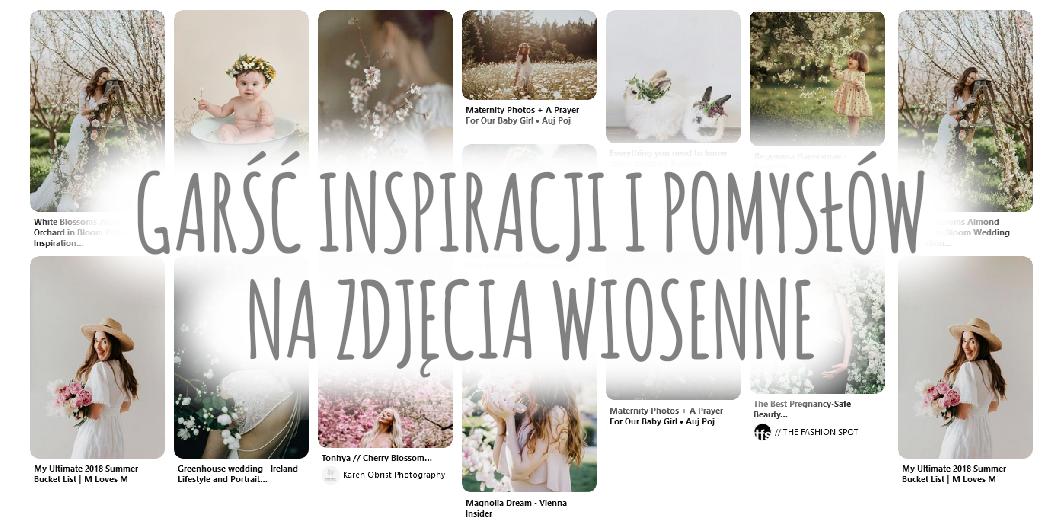 garść inspiracji i pomysłów na zdjęcia wiosenne - cervus-shop.pl