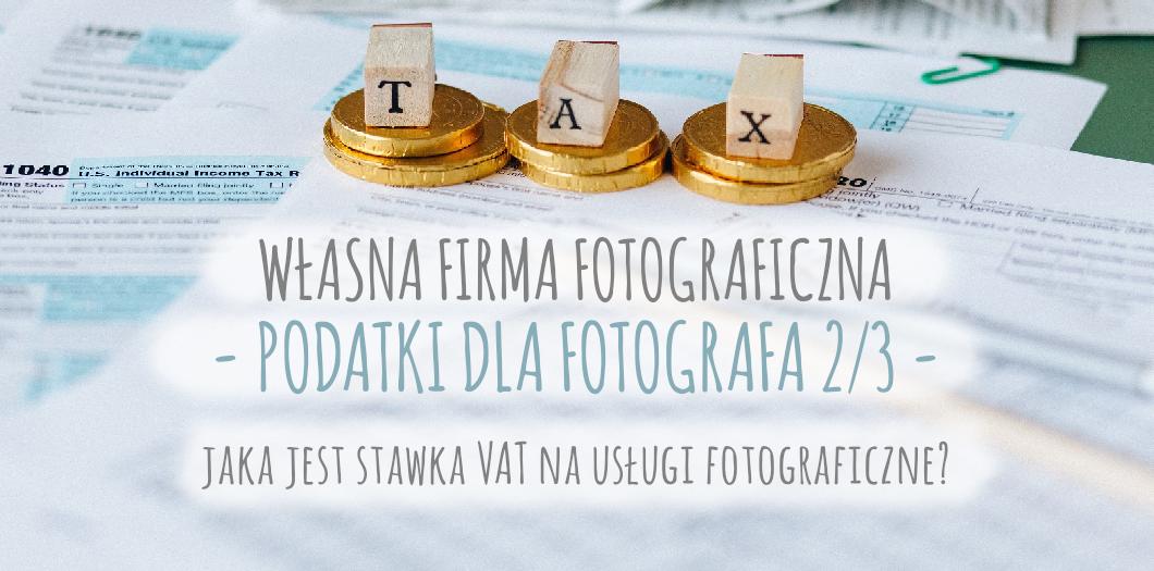 podatki dla fotografa - najkorzystniejsze formy opodatkowania dla firmy fotograficznej cervus-shop.pl